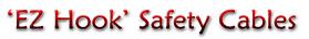 EZ Hook safety cables